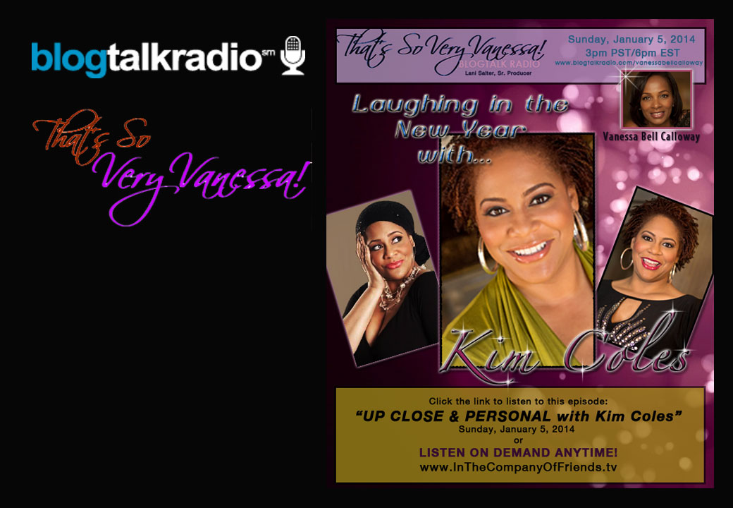 Up Close & Personal with Funny Lady Kim Coles, Laughing in the New Year!