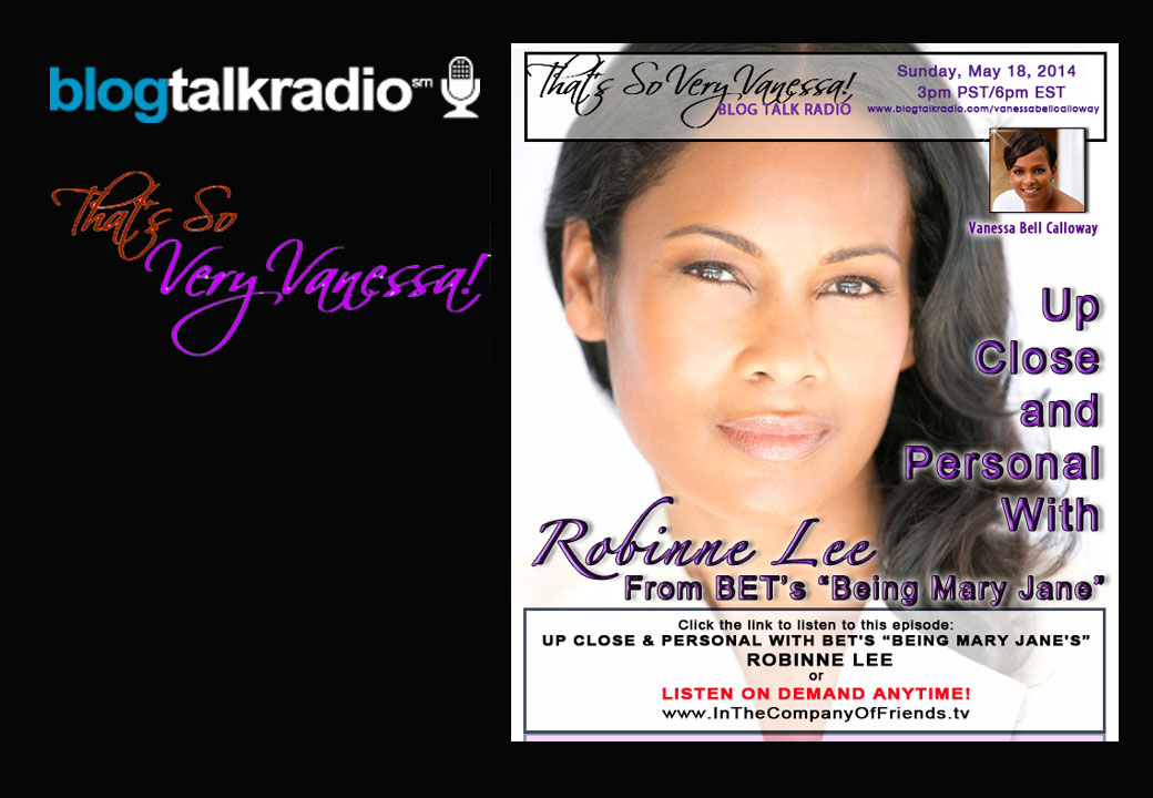 "Up Close & Personal With BET'S ""Being Mary Jane"" Robinne Lee"